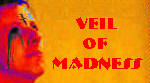 Veil of Madness